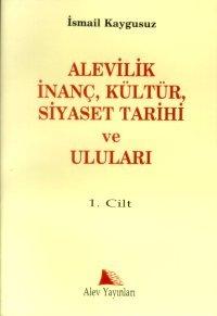 Alevilik İnanç Kültür ve Siyaset Tarihi